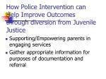 how police intervention can help improve outcomes through diversion from juvenile justice1