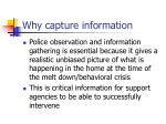 why capture information