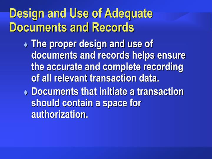 Design and Use of Adequate Documents and Records