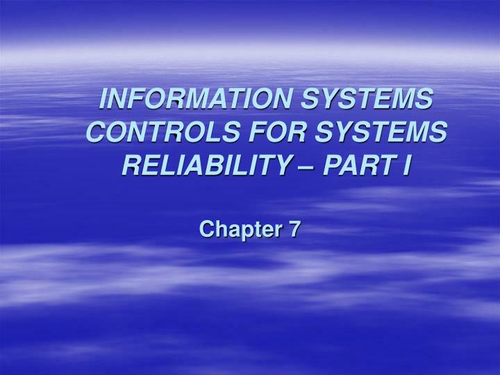 information systems controls for systems reliability part i n.