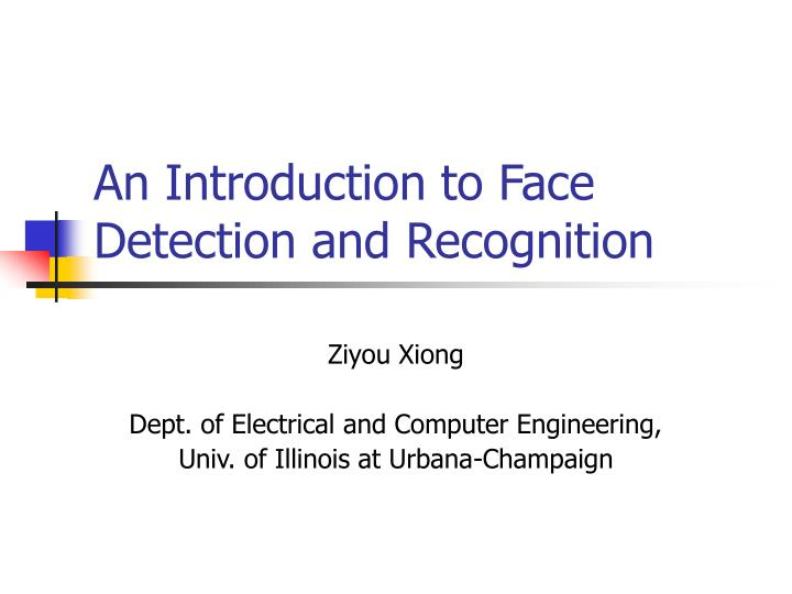an introduction to face detection and recognition n.