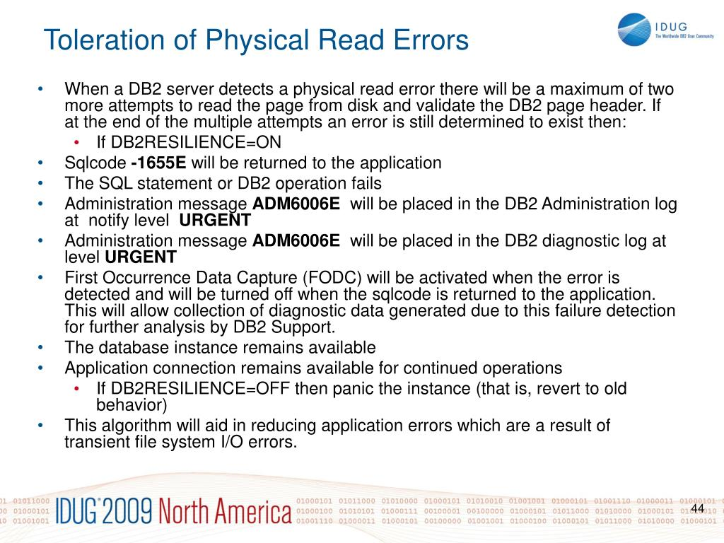 When a DB2 server detects a physical read error there will be a maximum of two more attempts to read the page from disk and validate the DB2 page header. If at the end of the multiple attempts an error is still determined to exist then: