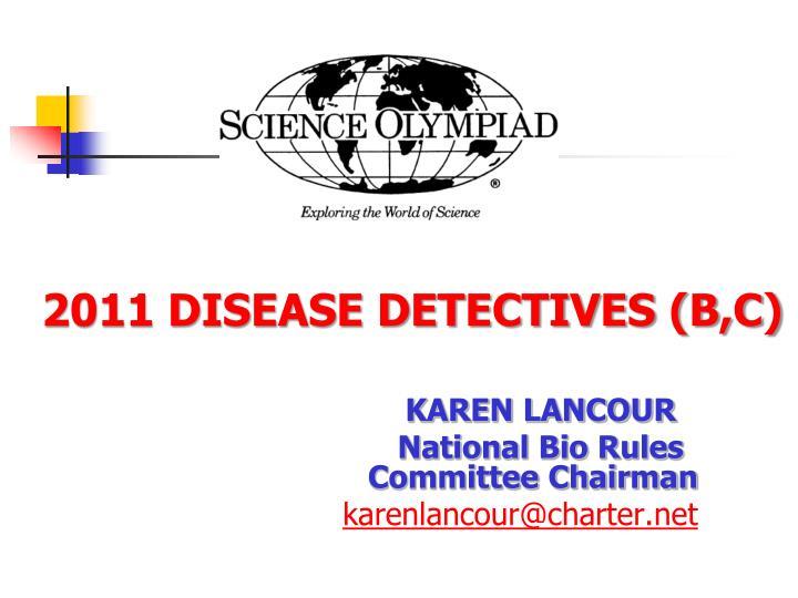 2011 disease detectives b c