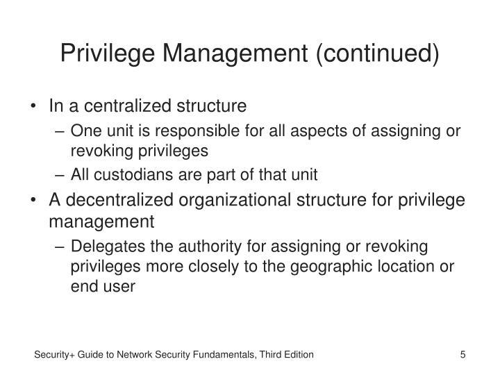 Privilege Management (continued)