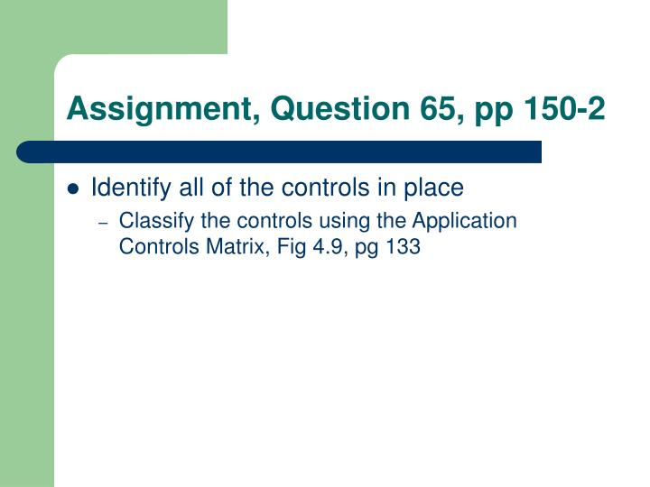 Assignment, Question 65, pp 150-2