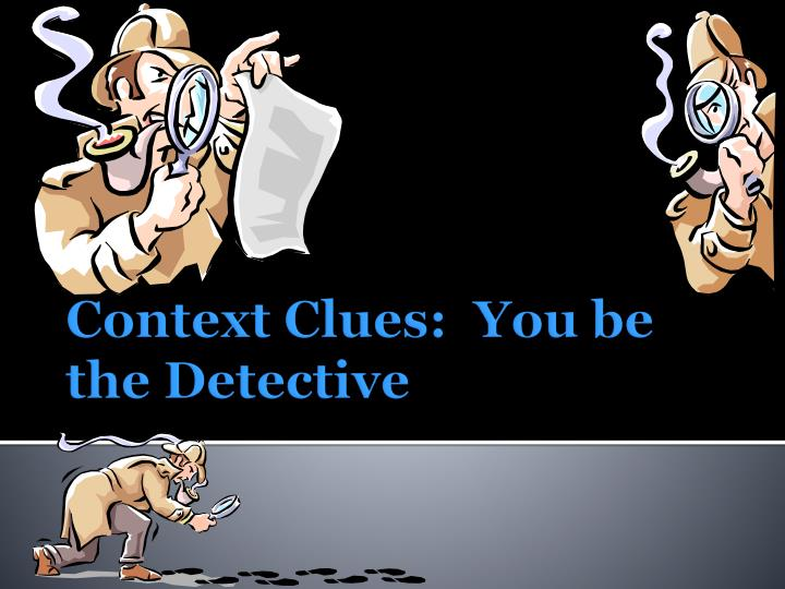 context clues you be the detective n.