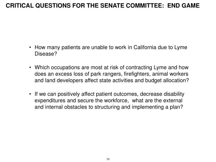 CRITICAL QUESTIONS FOR THE SENATE COMMITTEE:  END GAME