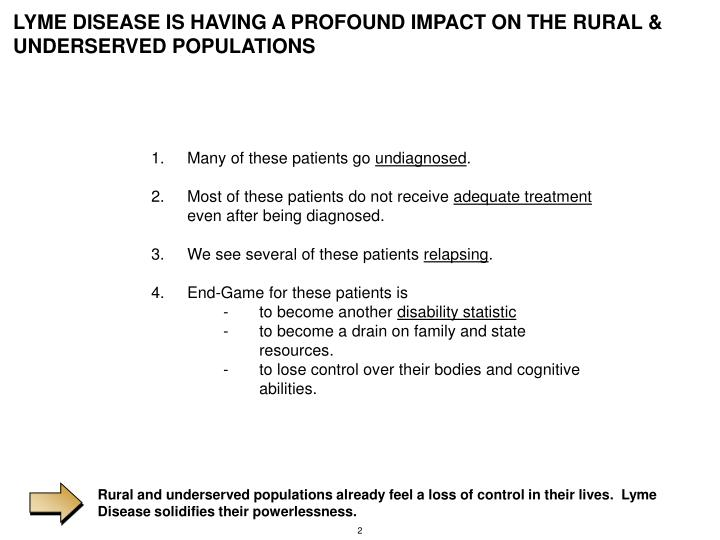 Rural and underserved populations already feel a loss of control in their lives.  Lyme Disease solid...