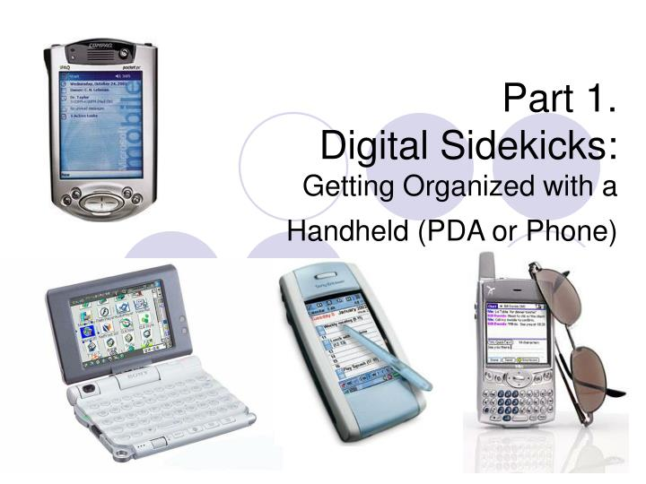 Part 1 digital sidekicks getting organized with a handheld pda or phone