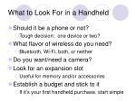 what to look for in a handheld
