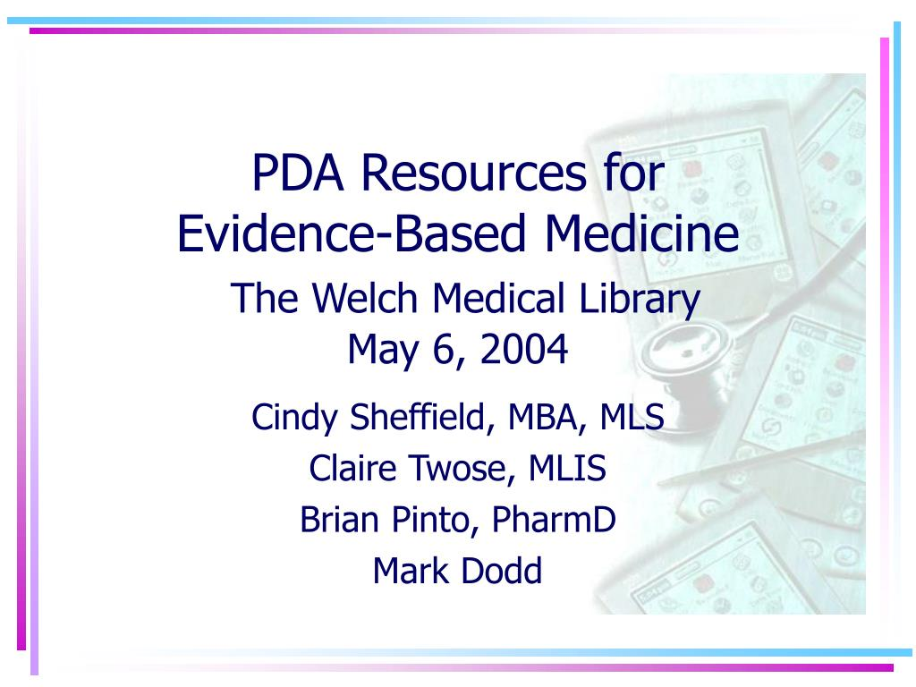 pda resources for evidence based medicine the welch medical library may 6 2004 l.