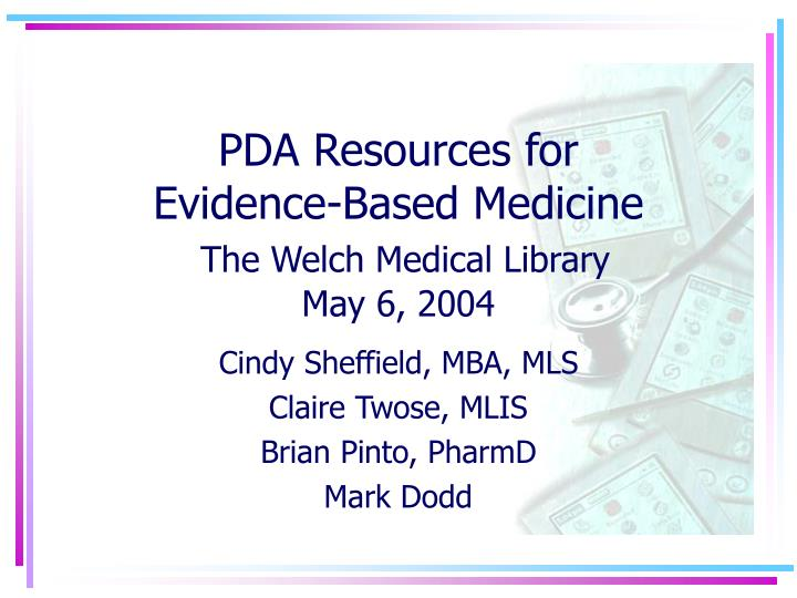 Pda resources for evidence based medicine the welch medical library may 6 2004