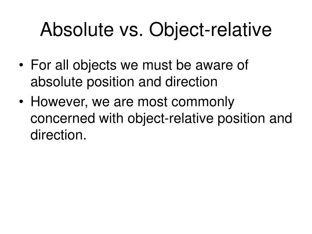 Absolute vs. Object-relative