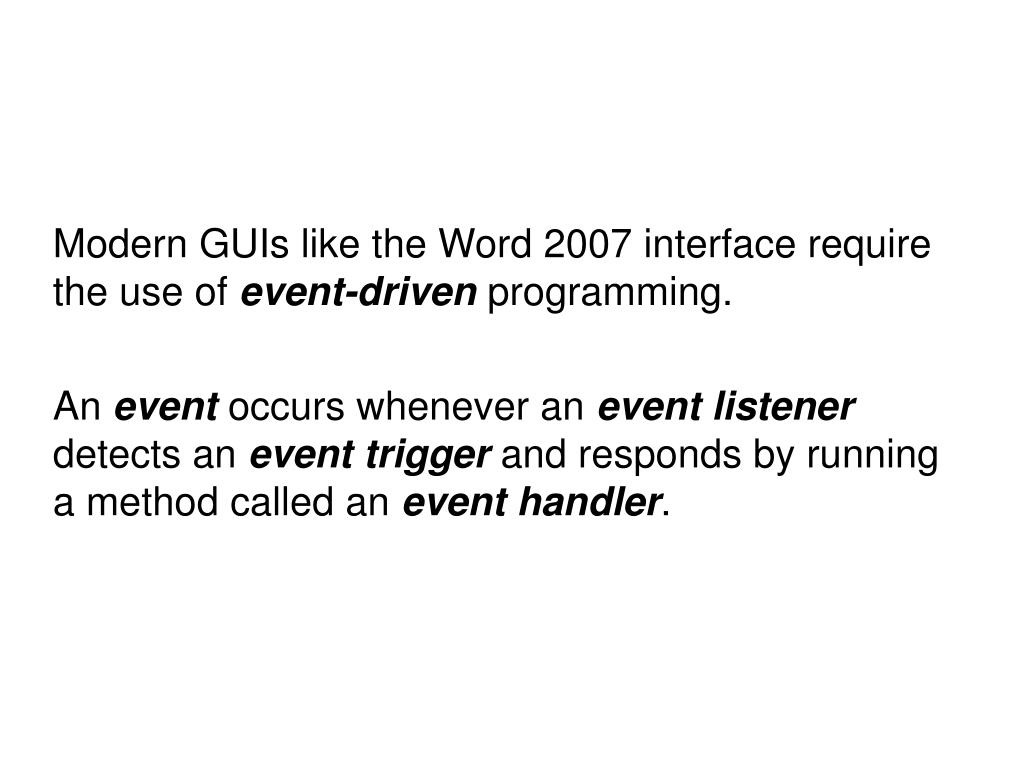 Modern GUIs like the Word 2007 interface require the use of