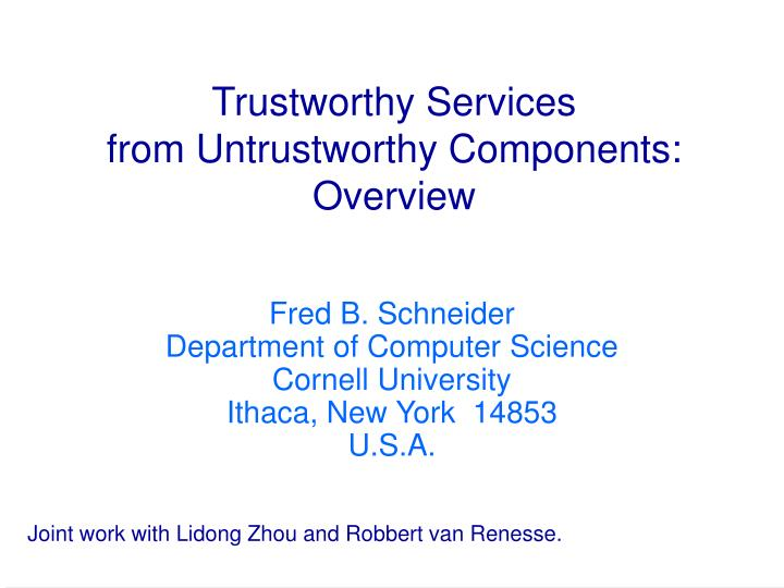Trustworthy services from untrustworthy components overview
