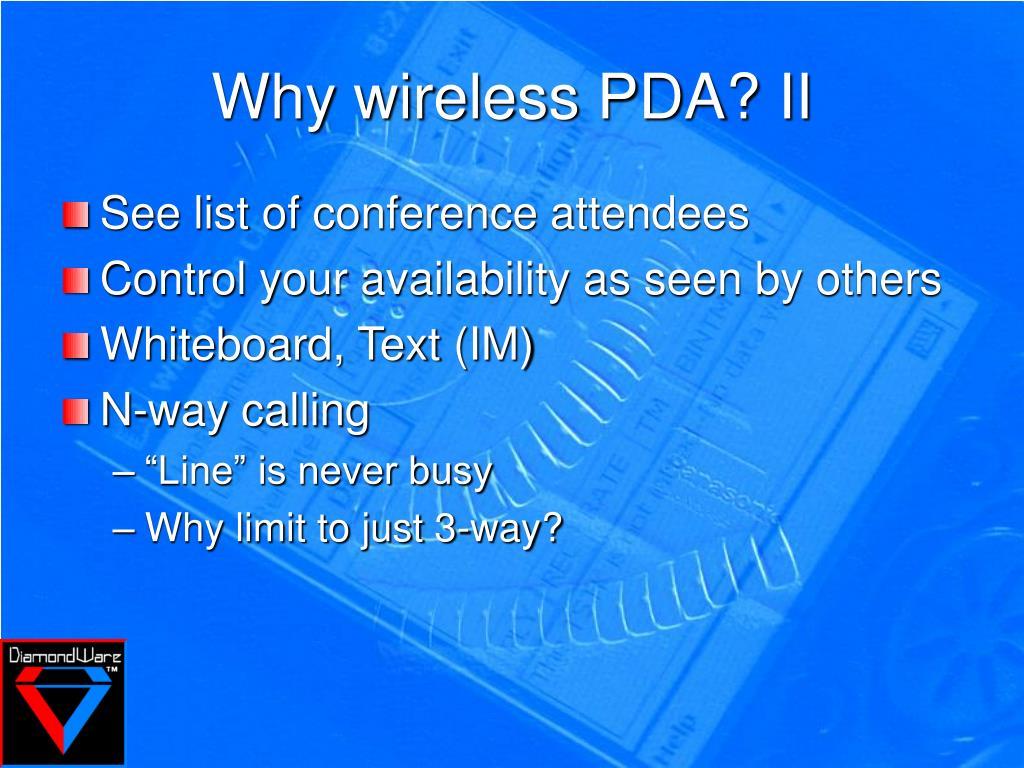 Why wireless PDA? II