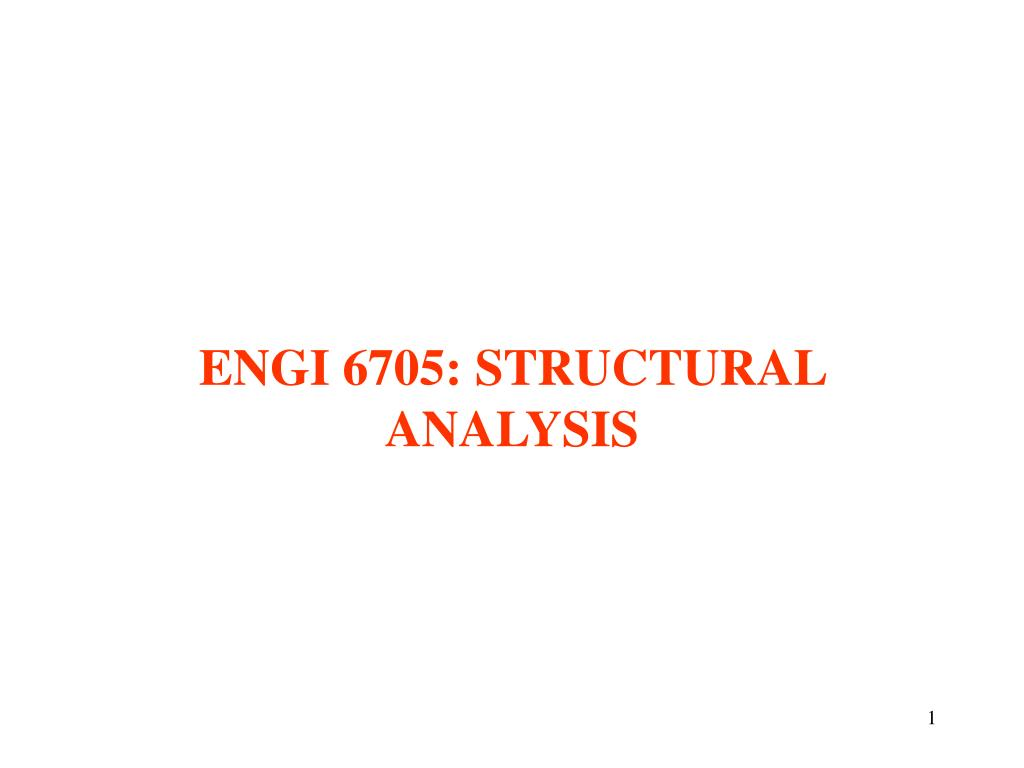 ENGI 6705: STRUCTURAL ANALYSIS