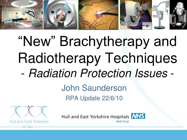 new brachytherapy and radiotherapy techniques radiation protection issues n.