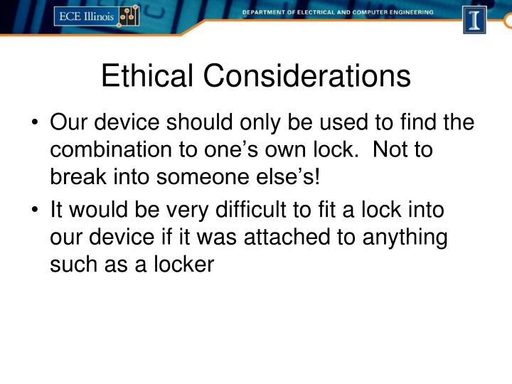 Our device should only be used to find the combination to one's own lock.  Not to break into someone else's!