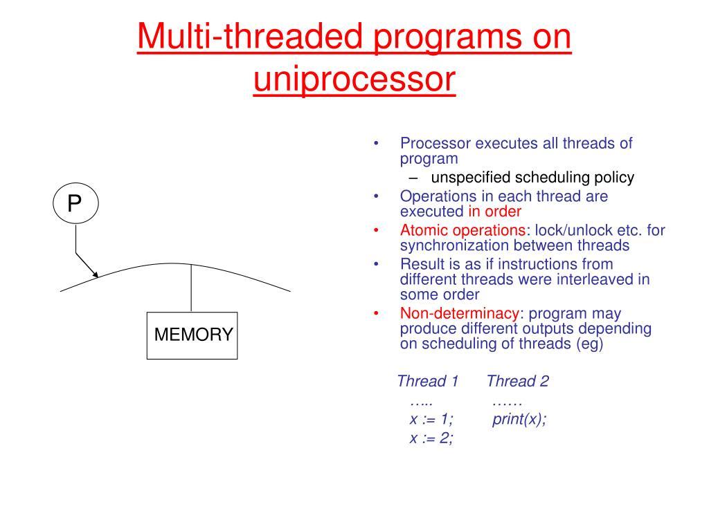 Multi-threaded programs on uniprocessor