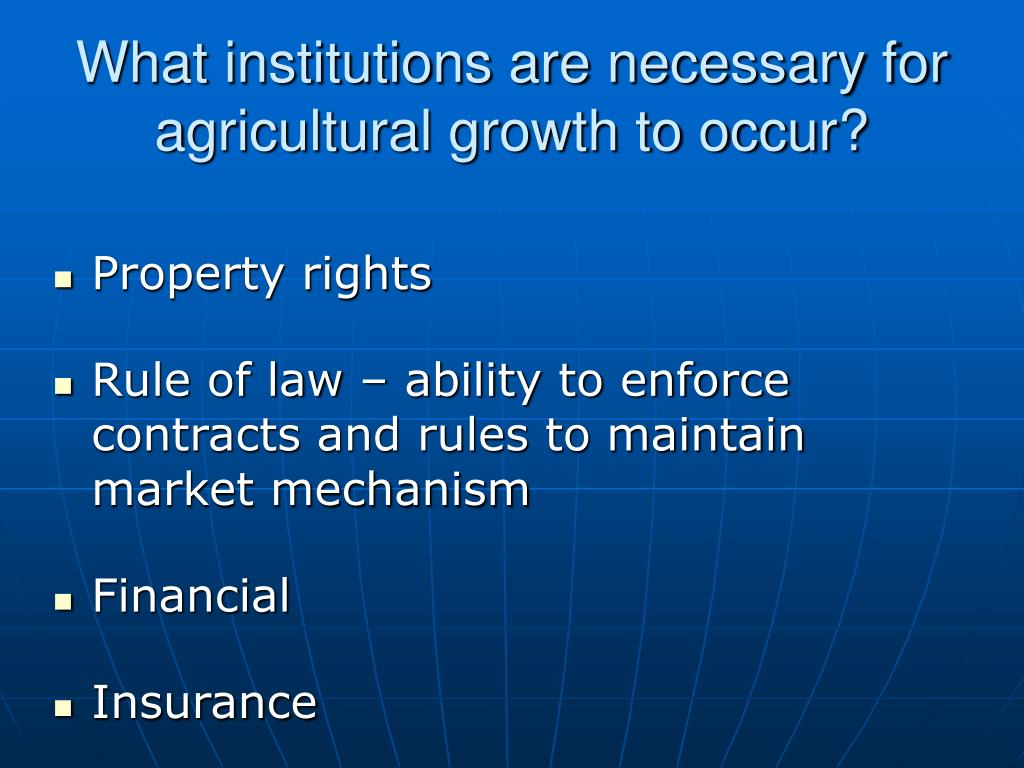 What institutions are necessary for agricultural growth to occur?