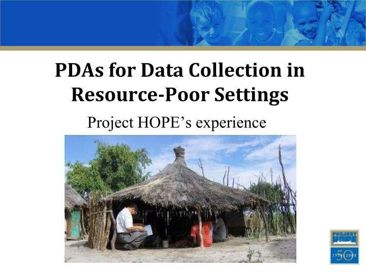 Pdas for data collection in resource poor settings