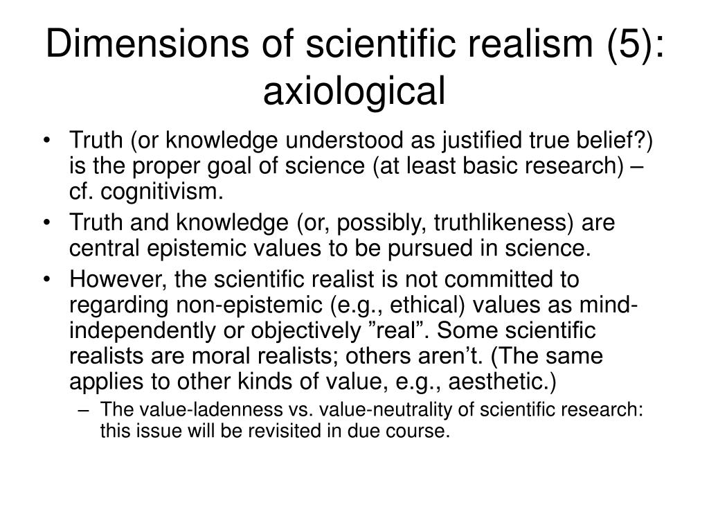 Dimensions of scientific realism (5): axiological