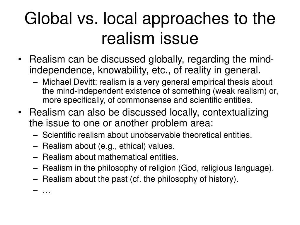 Global vs. local approaches to the realism issue
