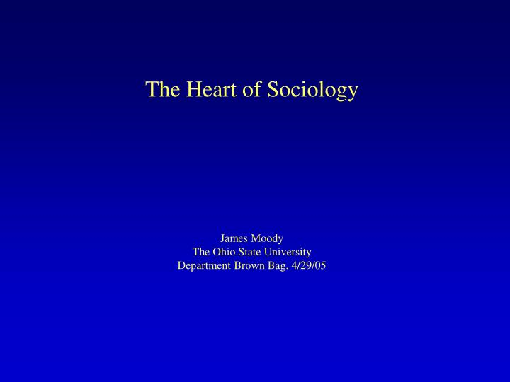 The Heart of Sociology