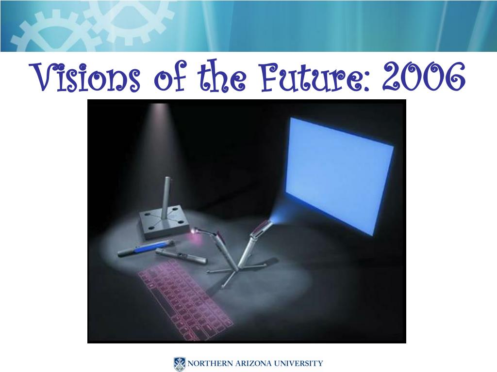 Visions of the Future: 2006