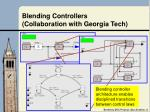 blending controllers collaboration with georgia tech