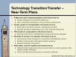 technology transition transfer near term plans