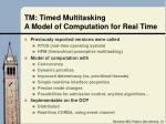 tm timed multitasking a model of computation for real time
