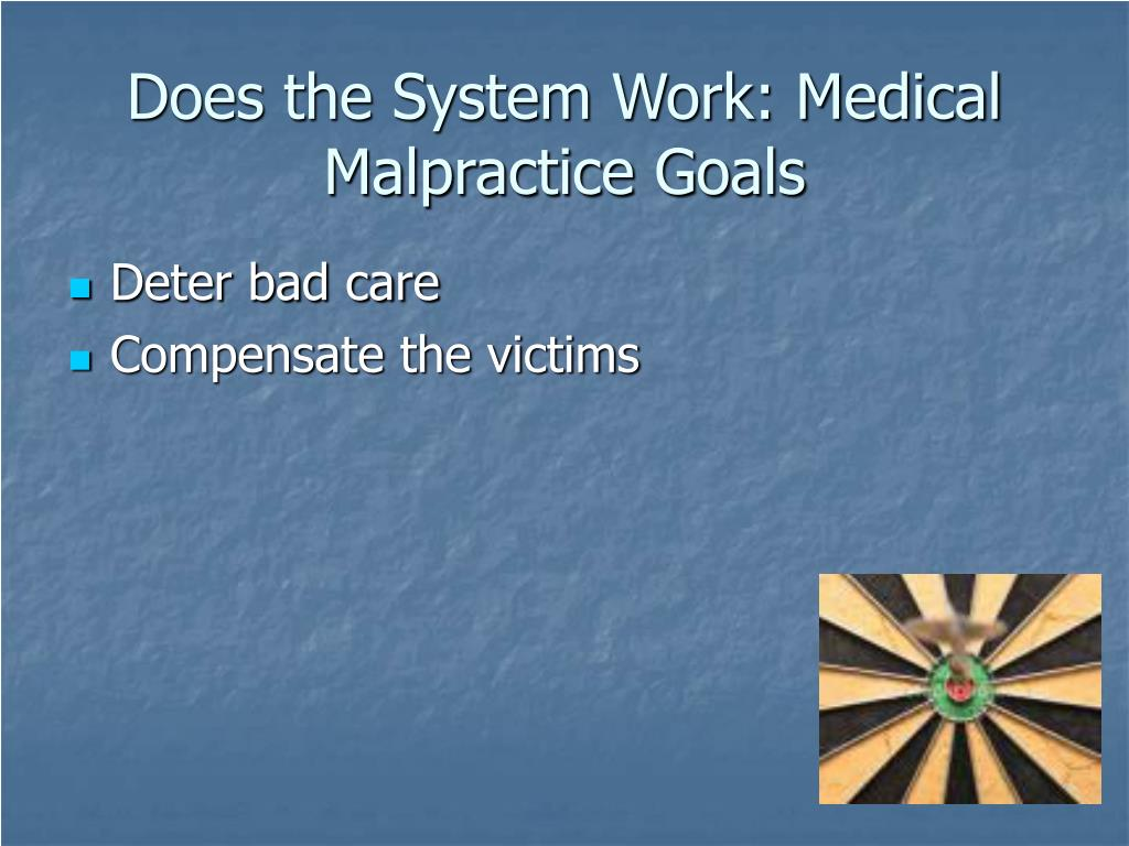 Does the System Work: Medical Malpractice Goals