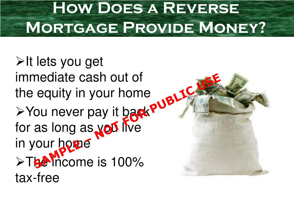 How Does a Reverse Mortgage Provide Money?