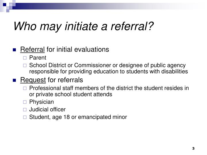 Who may initiate a referral