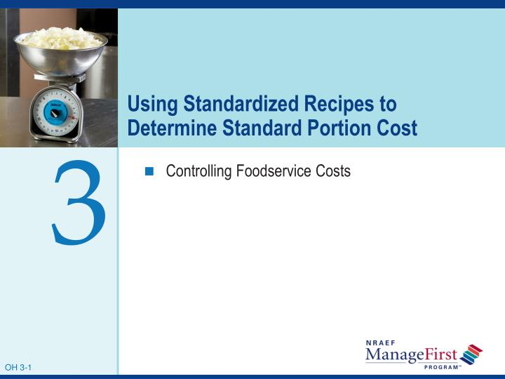 Using standardized recipes to determine standard portion cost