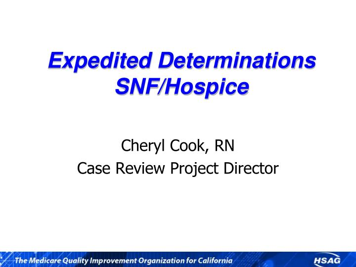 Expedited determinations snf hospice
