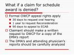 what if a claim for schedule award is denied