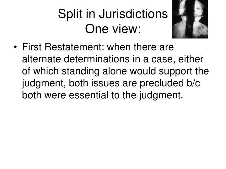 Split in Jurisdictions