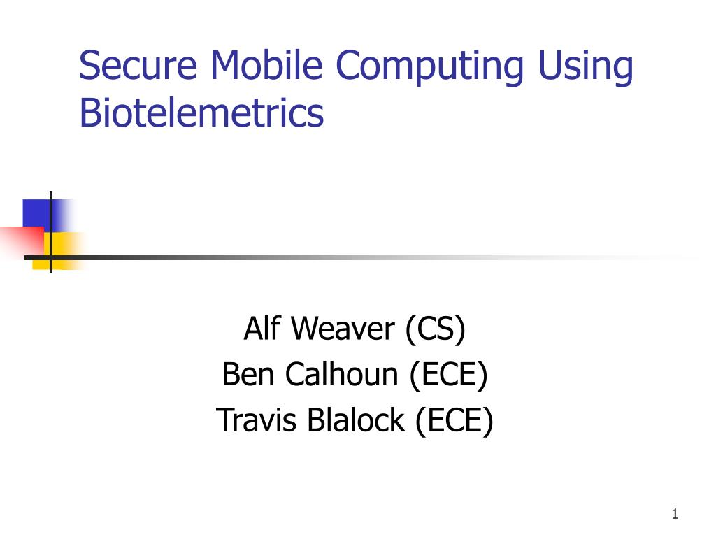 secure mobile computing using biotelemetrics l.