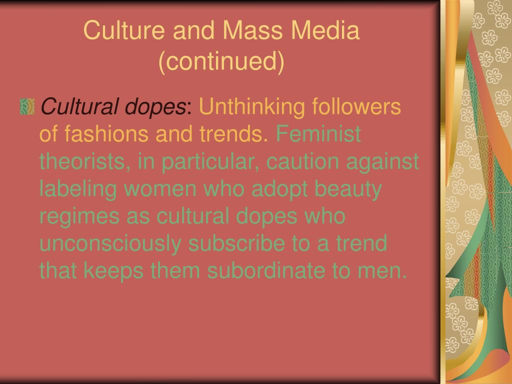 Culture and Mass Media (continued)