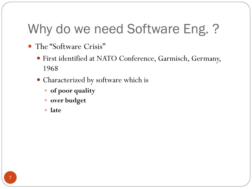 Why do we need Software Eng. ?