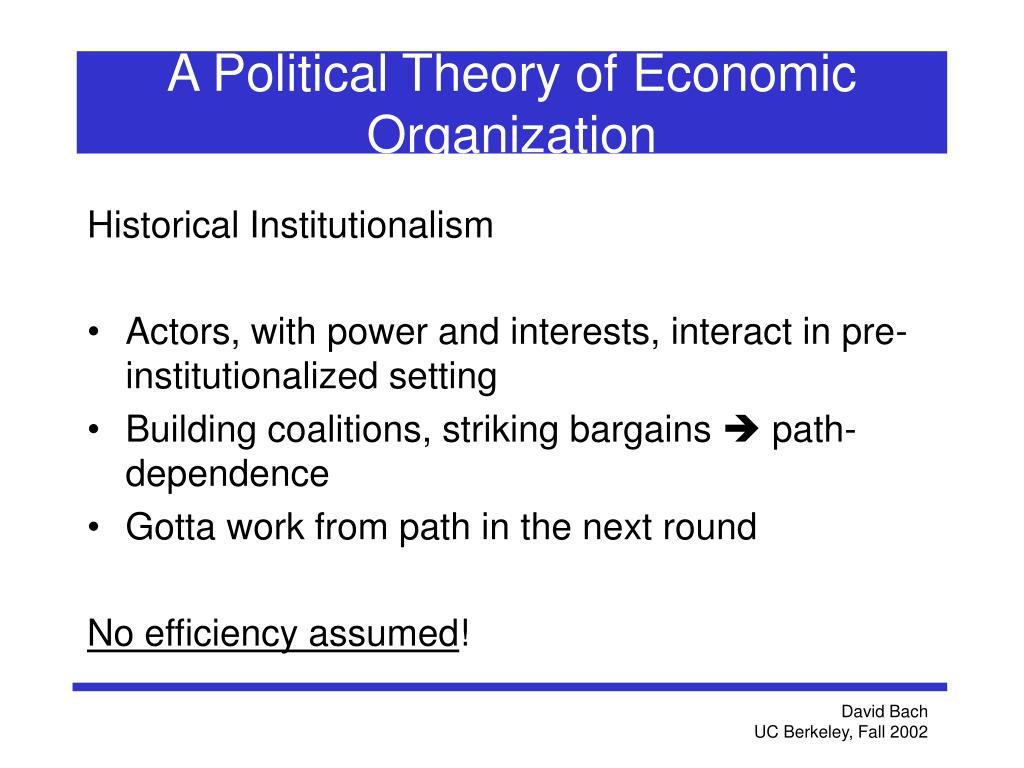 A Political Theory of Economic Organization