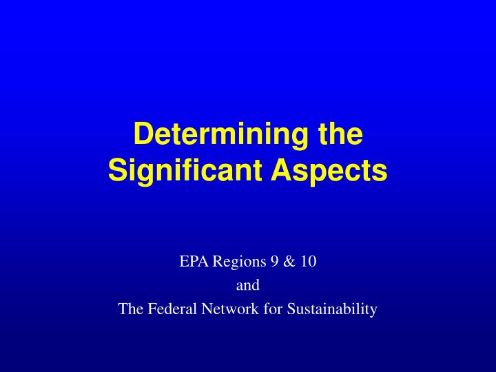 Determining the significant aspects