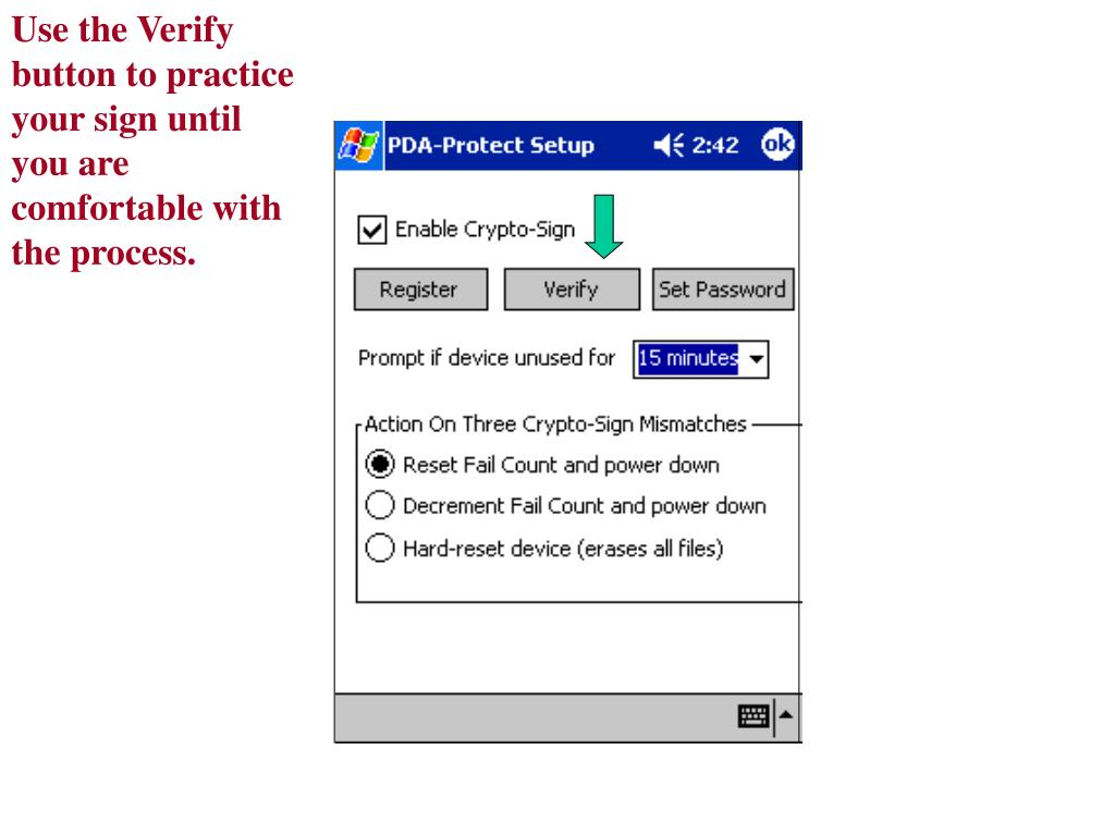 Use the Verify button to practice your sign until you are comfortable with the process.