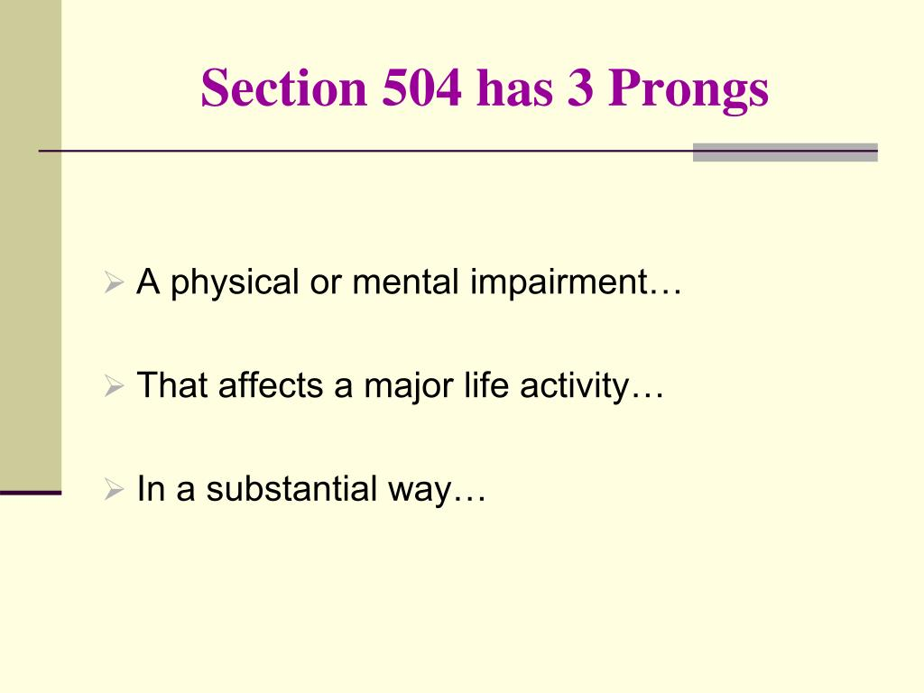 Section 504 has 3 Prongs