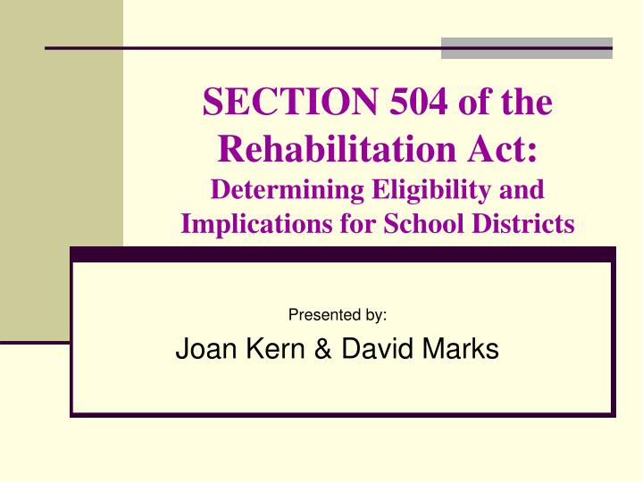 Section 504 of the rehabilitation act determining eligibility and implications for school districts