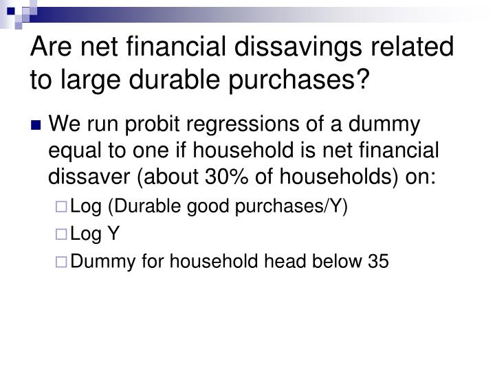Are net financial dissavings related to large durable purchases?