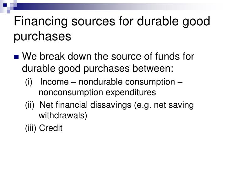Financing sources for durable good purchases